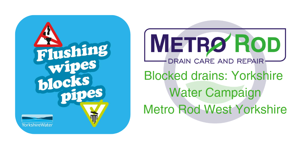 Blocked Drains Yorkshire Water Campaign Metro Rod West